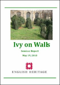 available at:https://www.english-heritage.org.uk/publications/ivy-on-walls/ivy-on-walls-seminar-rep-2010.pdf
