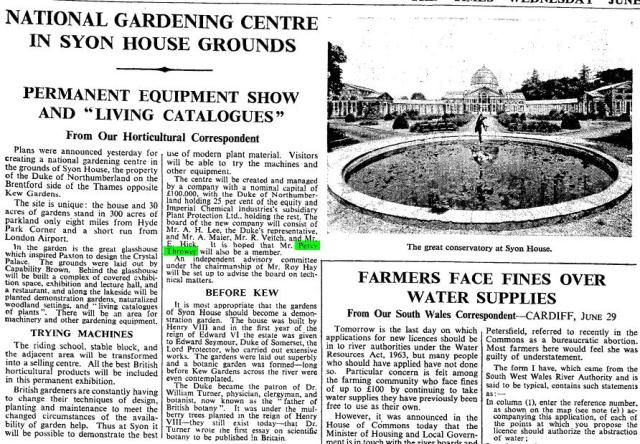 "TimesOur Horticultural Correspondent. ""National Gardening Centre In Syon House Grounds."" Times [London, England] 30 June 1965: 7. The Times Digital Archive. Web. 17 Jan. 2015."