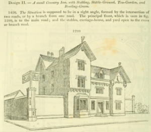 A small Country Inn, with Stabling, Skittle-Ground, Tea-Garden, and Bowling-Green. from Loudon's Encyclopaedia of Cottage, Farm and Villa Architecture and Furniture 1846.
