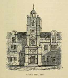 Brome Hall, from The private correspondence of Jane Lady Cornwallis; 1613-1644. From the originals in the possession of the family by Bacon, Jane (Meautys) Cornwallis, Lady, ca. 1581-1659; ed by Lord Braybrooke, 1842